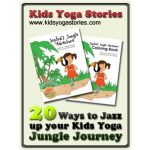 20 ways to jazz up your kids yoga jungle journey | Kids Yoga Stories