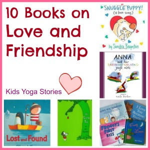 10 Children S Books About Love And Friendship Kids Yoga Stories