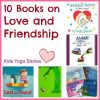 Books on Love and Friendship by Kids Yoga Stories