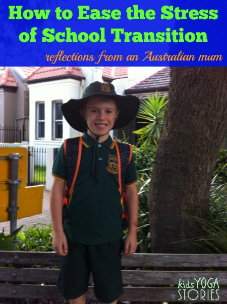 How to Ease the Stress of School Transition: reflections  from an Australian mom -- on Kids Yoga Stories