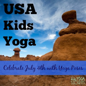 USA Kids Yoga: Celebrate July 4th through yoga poses for kids >> Kids Yoga Stories