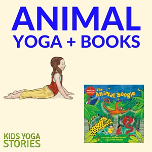 Animal Yoga Poses for Kids inspired by animal books | Kids Yoga Stories