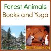 Forest Animals Books and Yoga for Virtual Book Club on Kids Yoga Stories