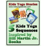 Kids Yoga sequences inspired by Bill Martin Jr.