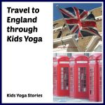 England yoga idea for kids | Kids Yoga Stories