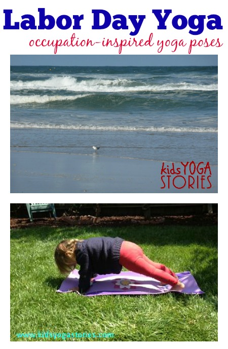 Labor Day Yoga: occupation-inspired yoga poses for kids to get chlidren learning and moving on this special day -- Kids Yoga Stories
