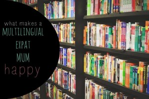 what makes an expat mum happy
