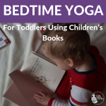 bedtime yoga for toddlers, bedtime books for kids | Kids Yoga Stories