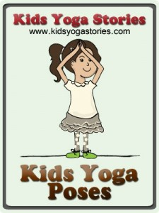 List of 57 Yoga Poses for Kids to get children moving and having fun, while enjoying the benefits of yoga for kids | Kids Yoga Stories