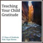 Teaching Your Child Gratitude