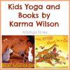 Kids Yoga inspired by books by Karma Wilson | Kids Yoga Stories