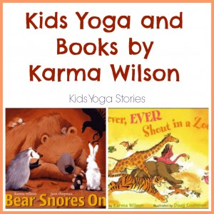 Kids Yoga inspired by books by Karma Wilson | Kids Yoga Stories