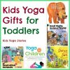 10 Kids Yoga Gfits for Toddlers   Kids Yoga Stories