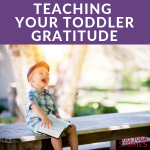 How to Begin Teaching Toddler Gratitude