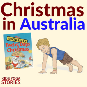 Christmas in Australia through kids yoga and books | Kids Yoga Stories