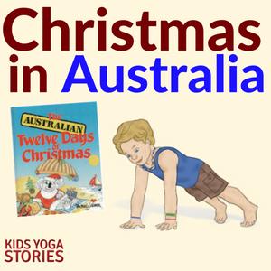 Christmas in Australia through kids yoga and books | Kids Yoga Stories