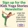 Sign up for the Kids Yoga Stories Newsletter