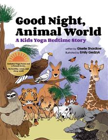 Good Night, Animal World yoga bedtime book for toddlers and preschoolers | by Kids Yoga Stories