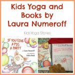 Kids Yoga and Books: Laura Numeroff