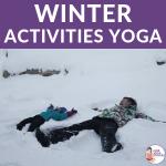 winter activities, winter yoga, winter fun with kids | Kids Yoga Stories