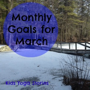 SMART Goals for March from Kids Yoga Stories