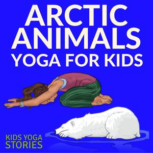 Arctic Animals Books and Yoga   Kids Yoga Stories