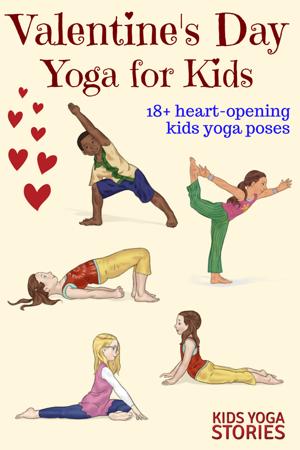 18 Heart Opening Valentine S Day Yoga Poses For Kids Printable