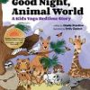 Kids Yoga Bedtime Book by Kids Yoga Stories titled Good Night, Animal World