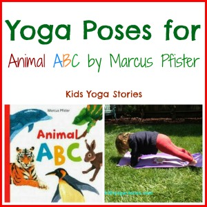 Learn the alphabet through simple yoga poses for kids inspired by Marcus Pfister's book on Kids Yoga Stories