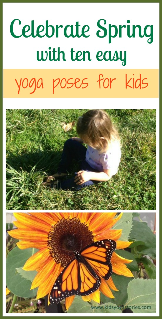 Celebrate Spring with ten easy yoga poses for kids on Kids Yoga Stories