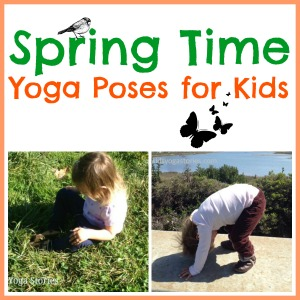 Spring Time Yoga Poses for Kids by Kids Yoga Stories