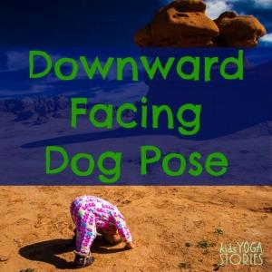 Downward-Facing Dog Pose: Yoga Pose for Kids series on Kids Yoga Stories