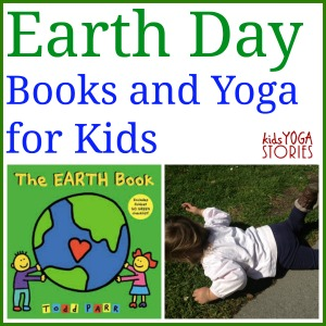 Earth Day Books and Yoga Poses for Kids | Kids Yoga Stories