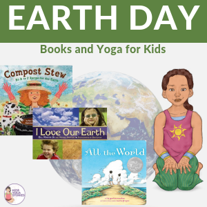 Earth Day Yoga and Book Ideas | Kids Yoga Stories