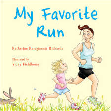 My Favorite Run by Katherine Karagiannis Richards and Vicky Fieldhouse