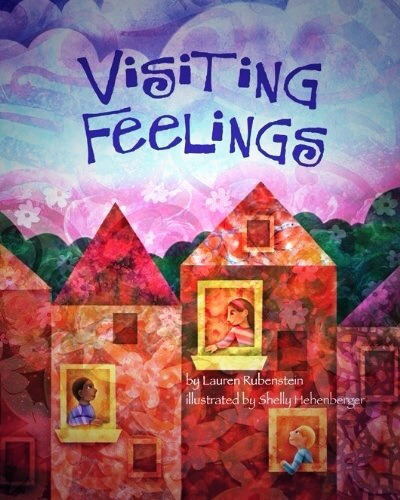 Visiting Feelings by Lauren Rubenstein and Shelly Hehenberger