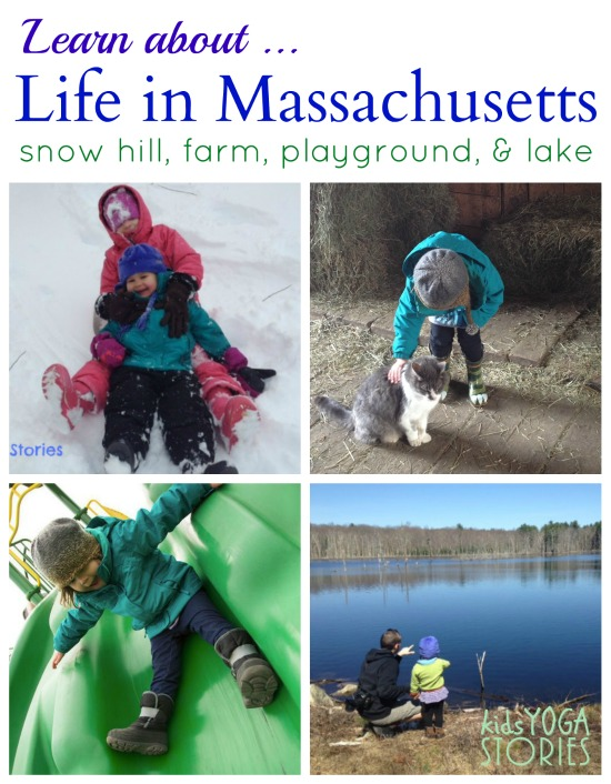 Learn about life in Massachusetts - pictures from the snow hill, farm, playground, and lake. >> Kids Yoga Stories