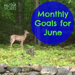 SMART Goals for June >> Kids Yoga Stories