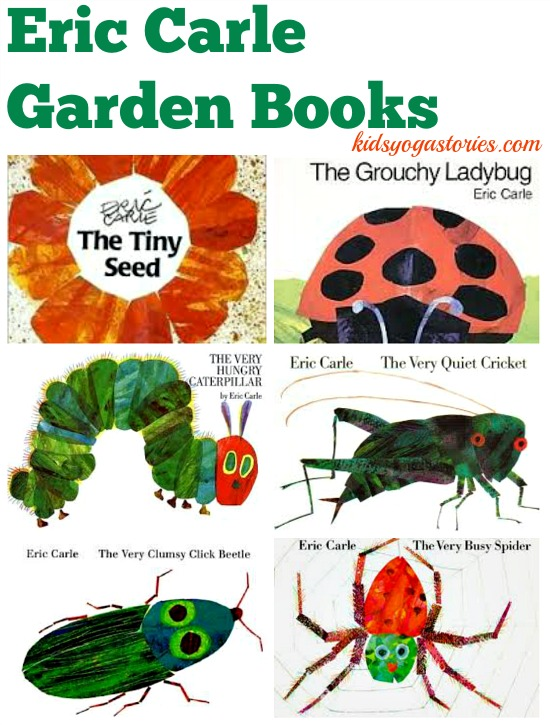 Eric Carle books with a garden theme matched with yoga poses for kids >> Kids Yoga Stories
