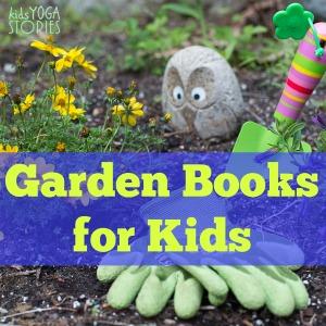 15 Garden Books for Kids | Kids Yoga Stories