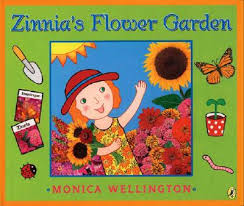 Zinnia's Flower Garden book by Monica Wellington