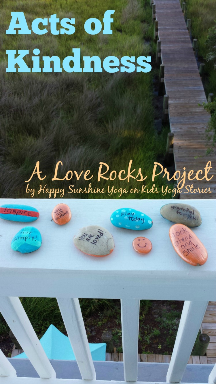 Acts of Kindness for Kids: Inspire people with this Love Rocks project, by Happy Sunshine Yoga on Kids Yoga Stories