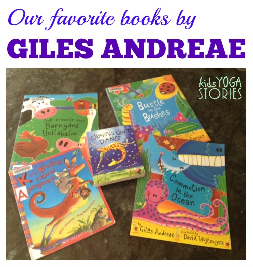 Our favorite books by Giles Andreae for this month's Virtual Book Club for Kids >> Kids Yoga Stories