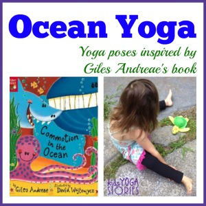 Ocean Yoga poses inspired by book by Giles Andreae for this month's Virtual Book Club for Kids >> Kids Yoga Stories