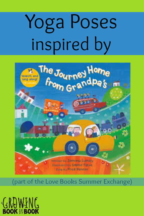 Yoga poses inspired by The Journey Home from Grandpa's for our summer book exchange >> Kids Yoga Stories and Growing Book by Book