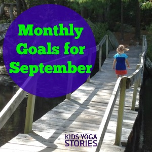 SMART Goals for August and September, 2014 focusing on health, happiness, and passion: on Kids Yoga Stories