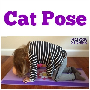 Cat Pose for Kids: description and pictures of how to practice Cat Pose with your children on Kids Yoga Stories