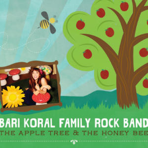 The Apple Tree and The Honey Bee by Bari Koral Family Rock Band