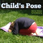 How to do Child's Pose with children (benefits, description, and pictures) |Kids Yoga Stories