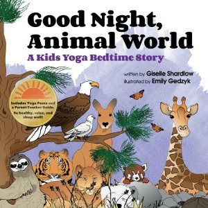 Good Night, Animal World bedtime yoga book by Kids Yoga Stories